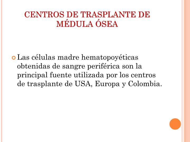 CENTROS DE TRASPLANTE DE MÉDULA ÓSEA
