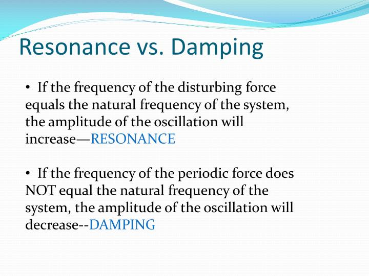 Resonance vs. Damping
