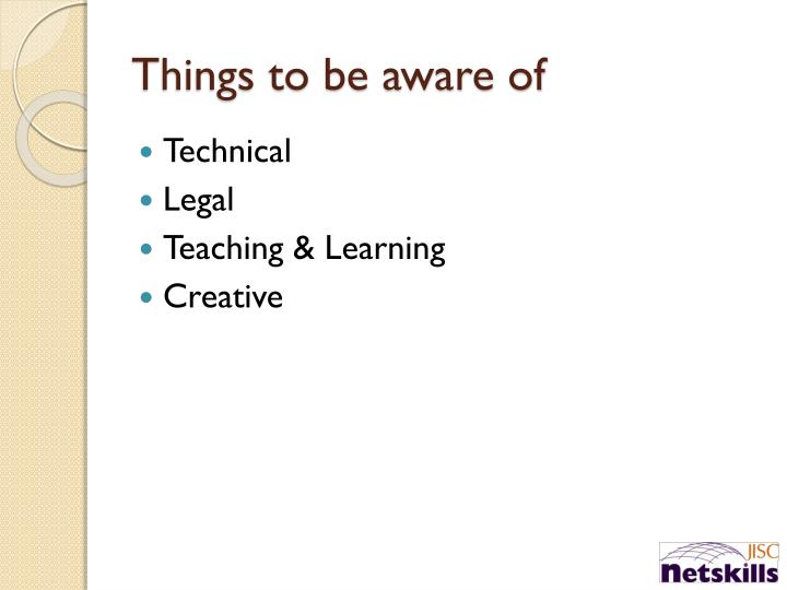 Things to be aware of