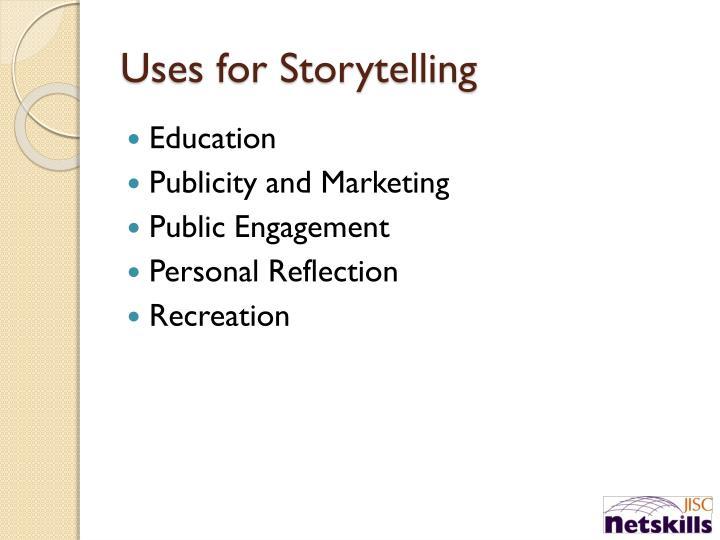 Uses for Storytelling
