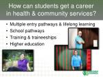 how can students get a career in health community services