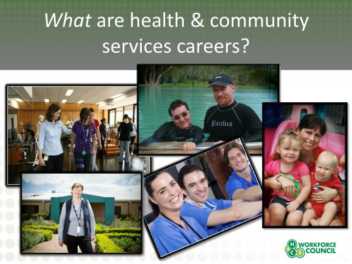What are health community services careers