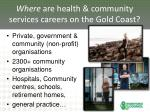 where are health community services careers on the gold coast