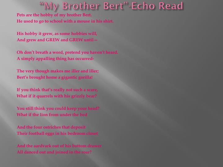 """""""My Brother Bert""""-Echo Read"""