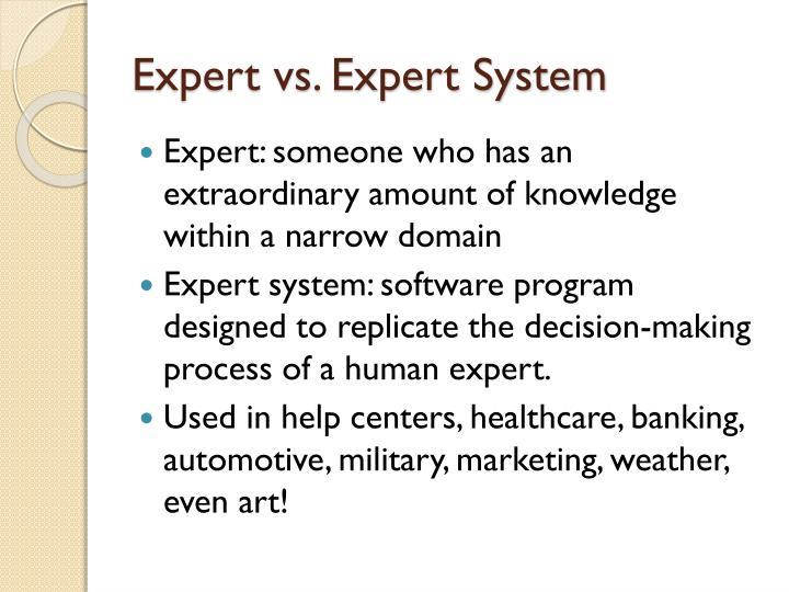 Expert vs. Expert System