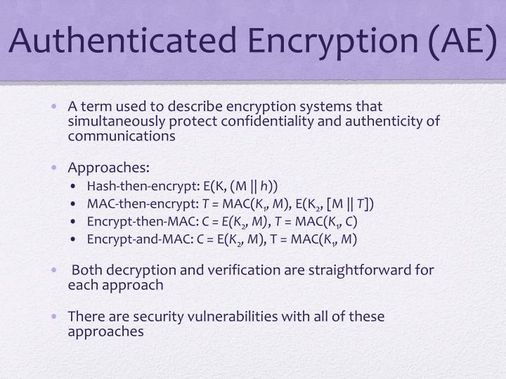 Authenticated Encryption (AE)