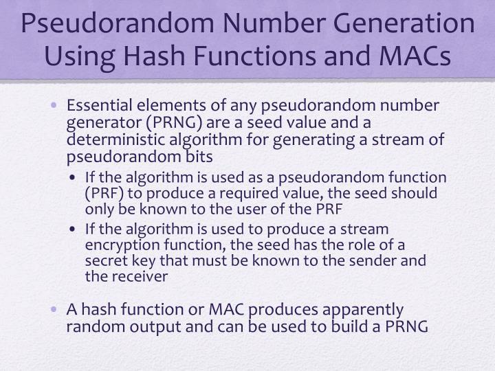 Pseudorandom Number Generation Using Hash Functions and MACs