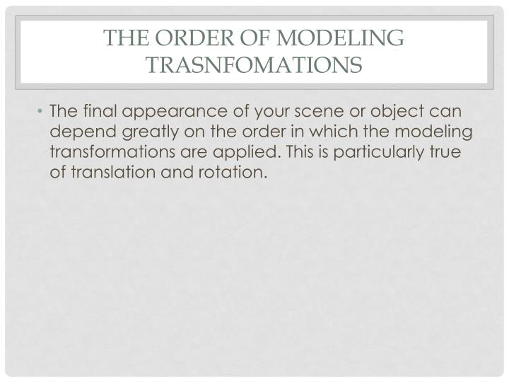 The Order of Modeling