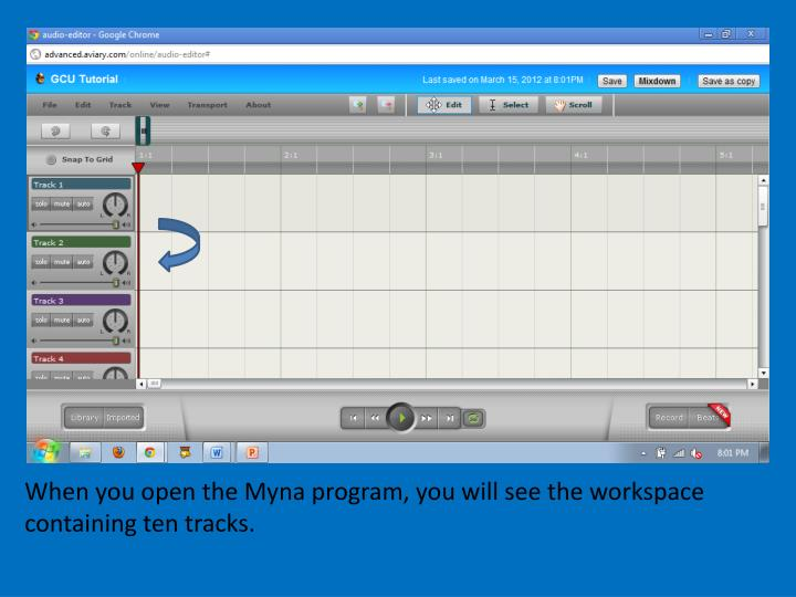When you open the Myna program, you will see the workspace containing ten tracks.