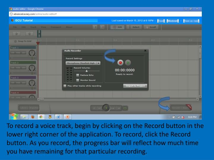 To record a voice track, begin by clicking on the Record button in the lower right corner of the application