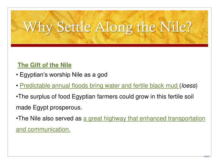 Why Settle Along the Nile?