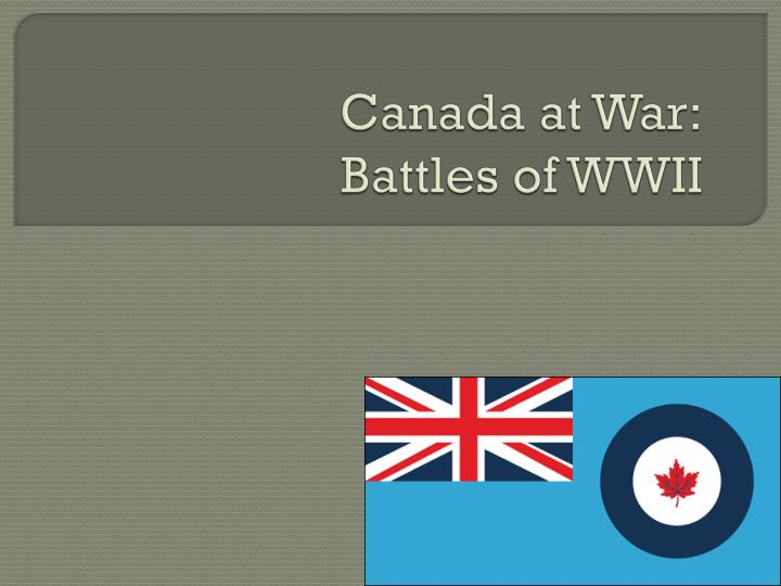 canada at war battles of wwii