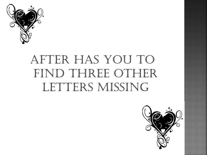 after has you to find three other letters missing