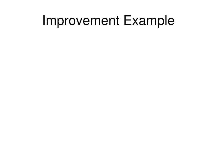 Improvement Example