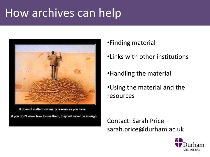How archives can help
