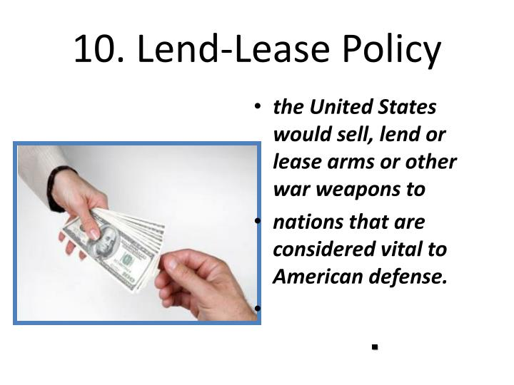 10. Lend-Lease Policy