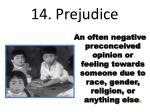 14 prejudice