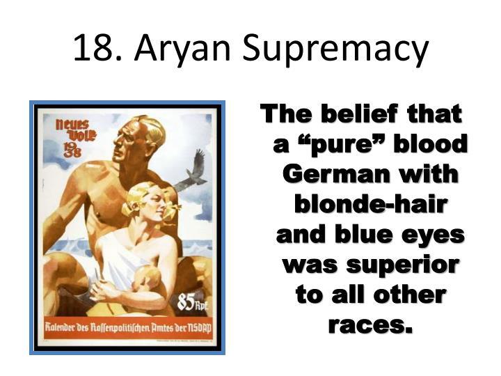 18. Aryan Supremacy