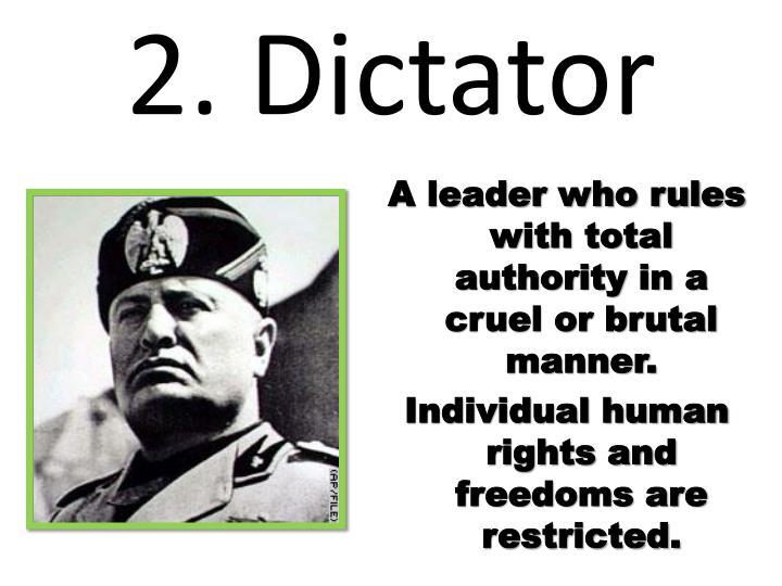 2. Dictator