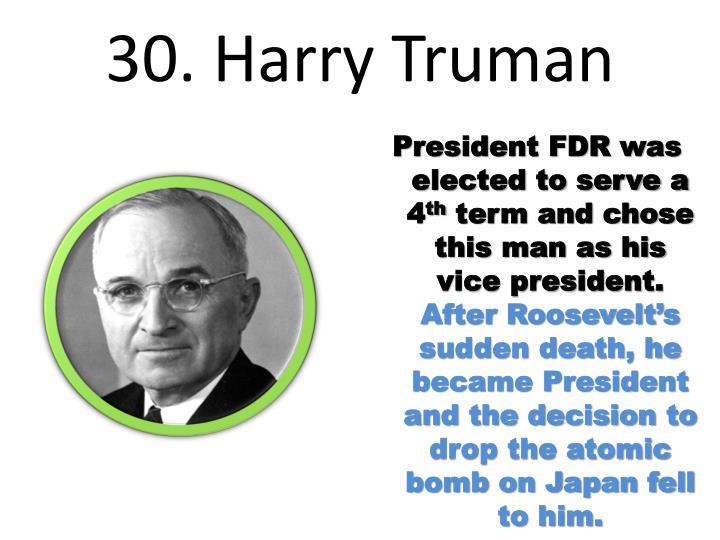 30. Harry Truman