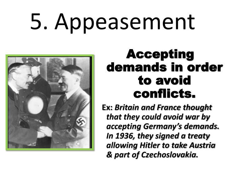 5. Appeasement