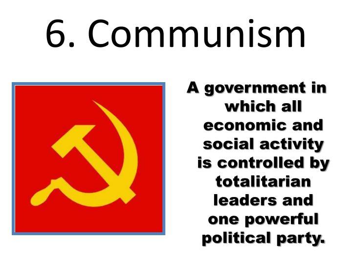 6. Communism
