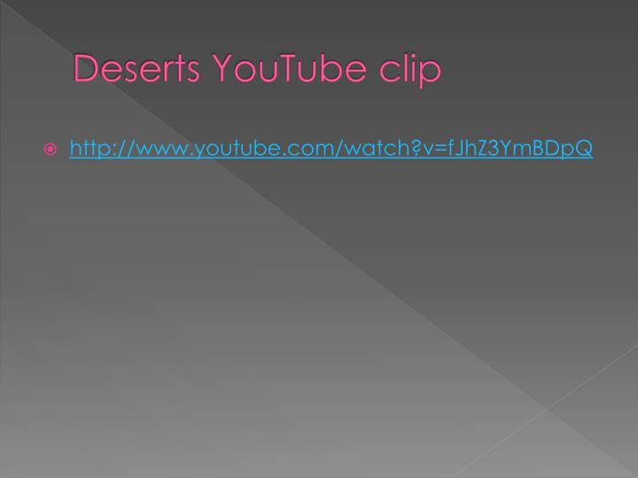 Deserts YouTube clip