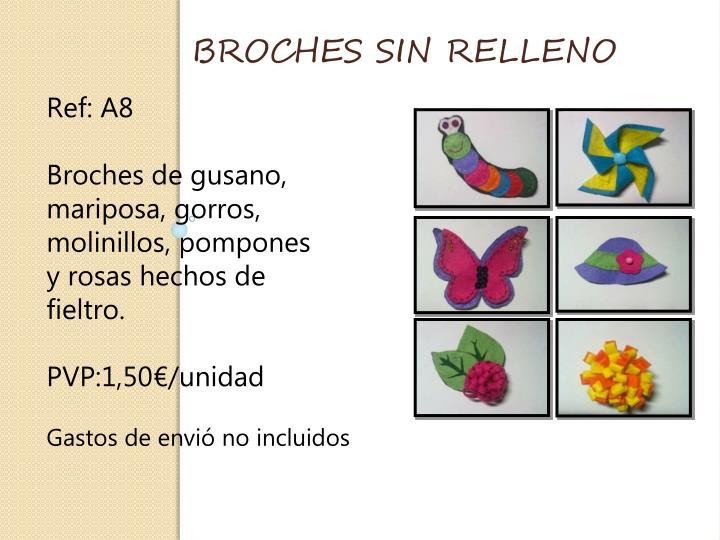 BROCHES SIN RELLENO