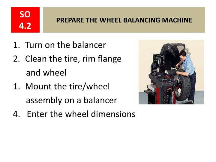 PREPARE THE WHEEL BALANCING MACHINE