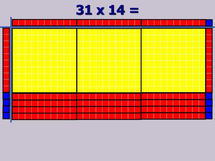 31 x 14 =