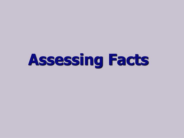 Assessing Facts
