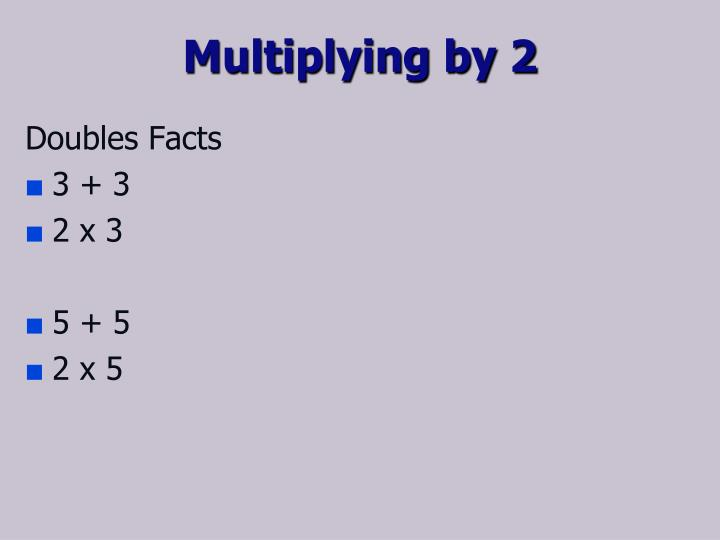 Multiplying by 2