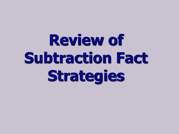 Review of Subtraction Fact Strategies