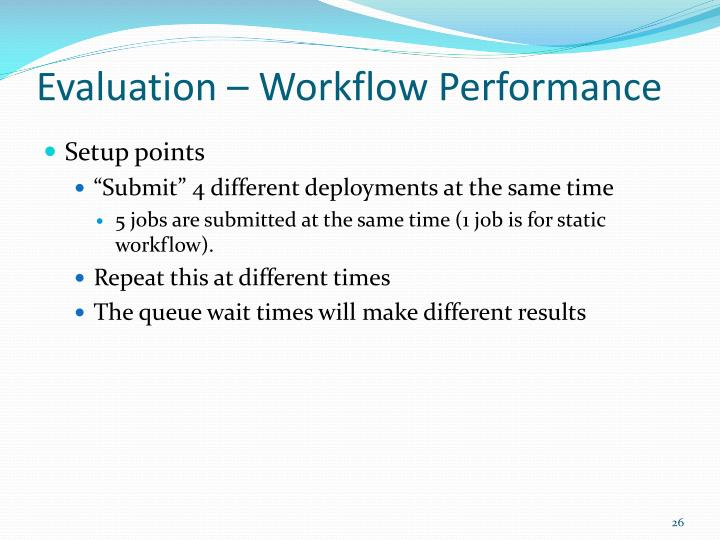 Evaluation – Workflow Performance