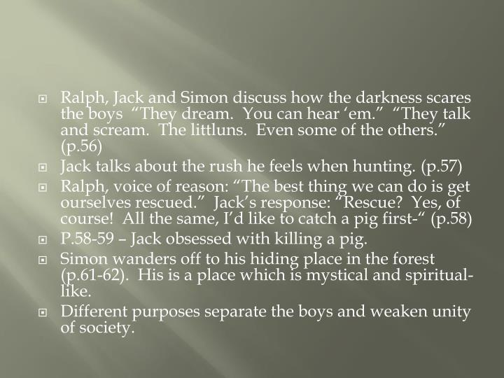 """Ralph, Jack and Simon discuss how the darkness scares the boys  """"They dream.  You can hear '"""