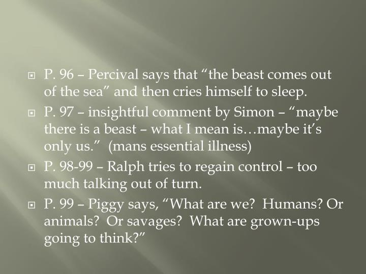 """P. 96 – Percival says that """"the beast comes out of the sea"""" and then cries himself to sleep."""