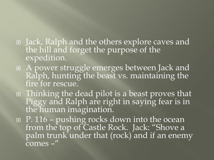 Jack, Ralph and the others explore caves and the hill and forget the purpose of the expedition.