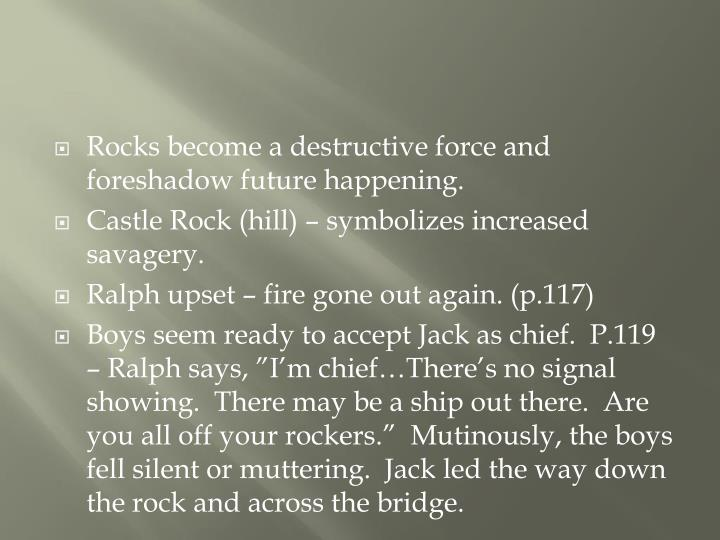 Rocks become a destructive force and foreshadow future happening.