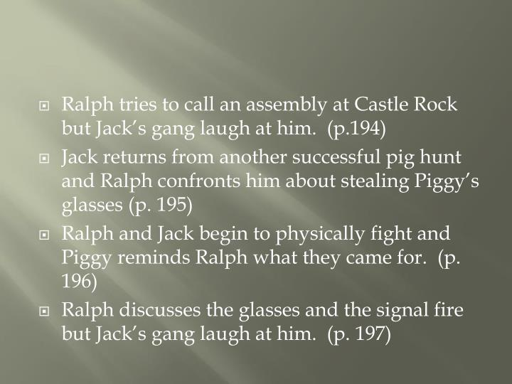 Ralph tries to call an assembly at Castle Rock but Jack's gang laugh at him.  (p.194)