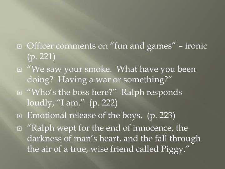 """Officer comments on """"fun and games"""" – ironic (p. 221)"""