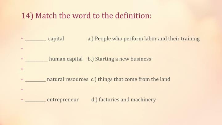 14) Match the word to the definition: