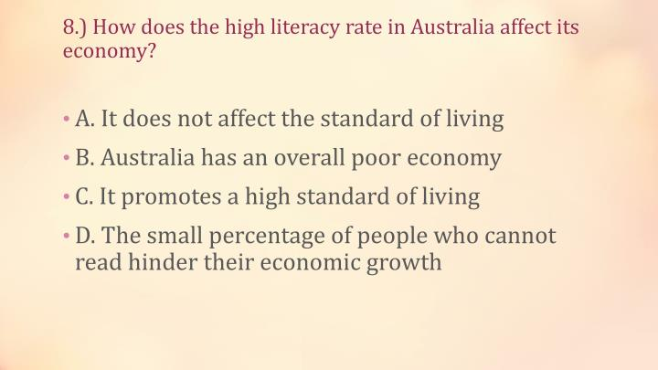 8.) How does the high literacy rate in Australia affect its economy?