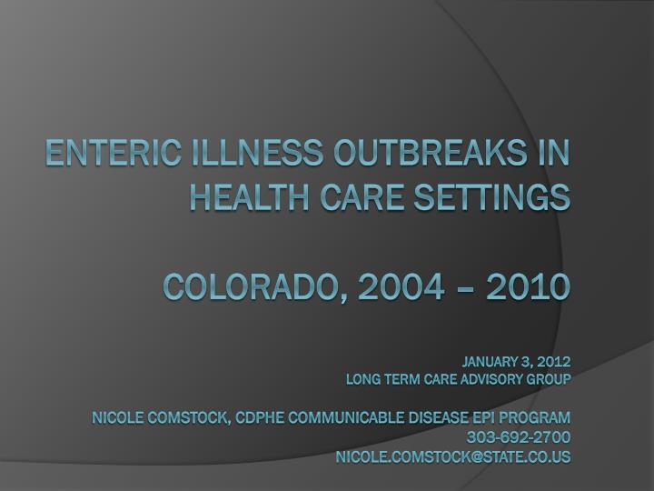 Enteric Illness Outbreaks in Health Care Settings