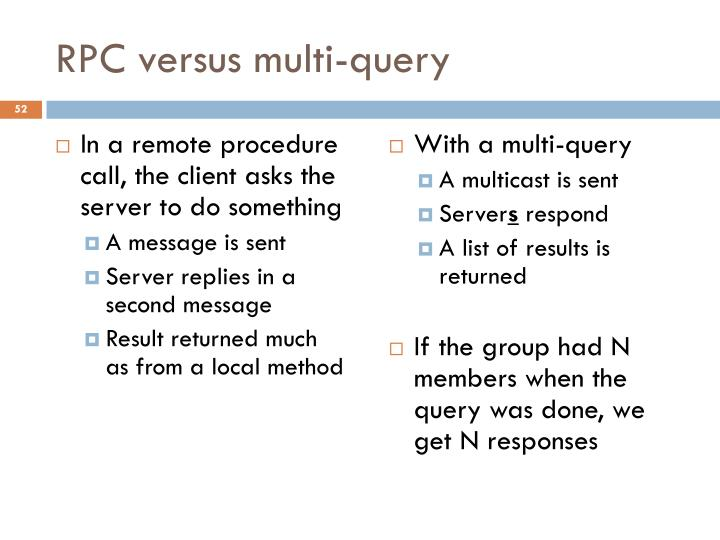 RPC versus multi-query