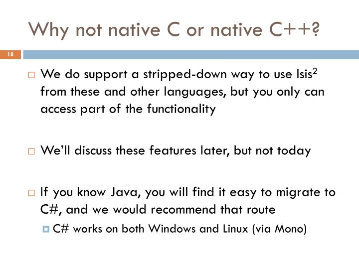 Why not native C or native C++?