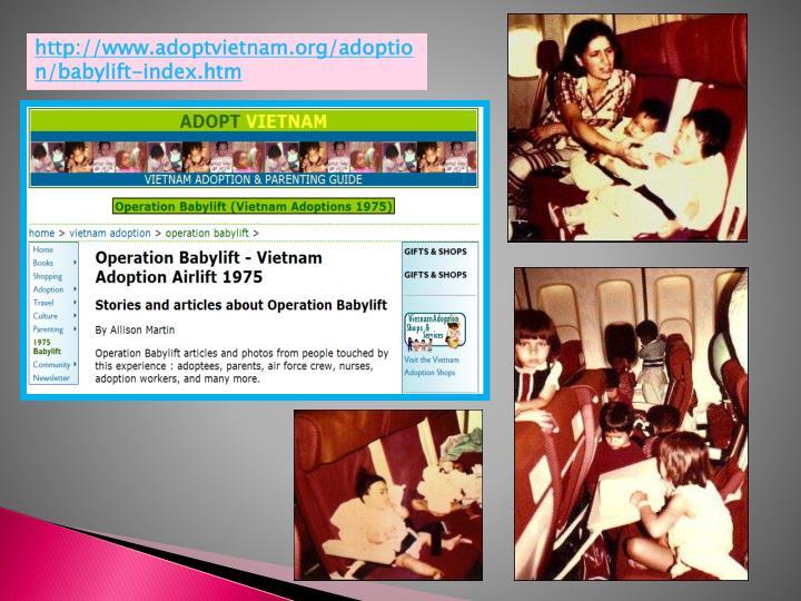 http://www.adoptvietnam.org/adoption/babylift-index.htm