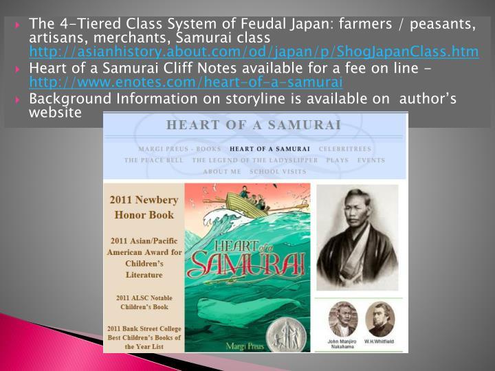 The 4-Tiered Class System of Feudal Japan: farmers / peasants, artisans, merchants, Samurai class
