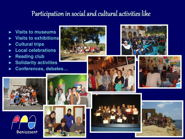Participation in social and cultural activities like