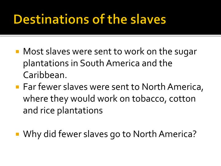 Destinations of the slaves