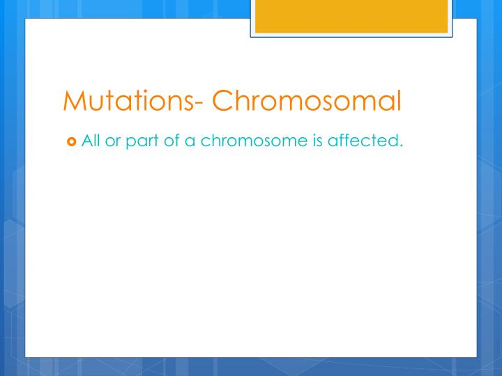Mutations- Chromosomal